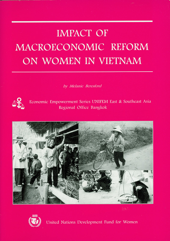 Impact of macroeconomic reform on women in Vietnam /by Melanie Beresford||Economic empowerment series