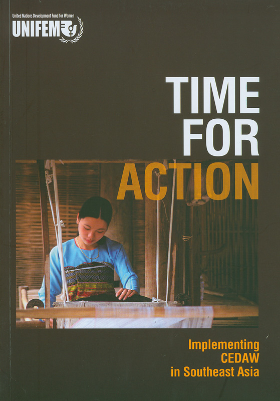 Time for action :implementing CEDAW in Southeast Asia /Leigh Pasqual