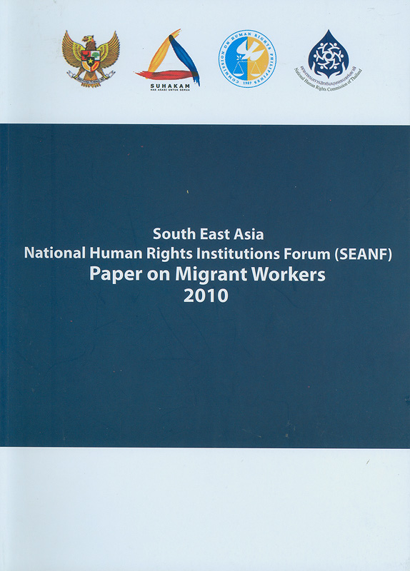 South East Asia National Human Rights Institutions Forum (SEANF) paper on migrant workers 2010/