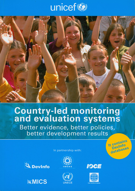 Country-led monitoring and evaluation systems :better evidence, better policies, better development results /editor, Marco Segone; authors, Marie-Helene Adrien...[et al.]