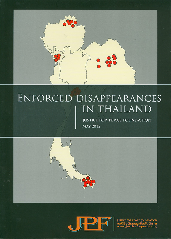 Enforced disappearances in Thailand /Justice for Peace Foundation