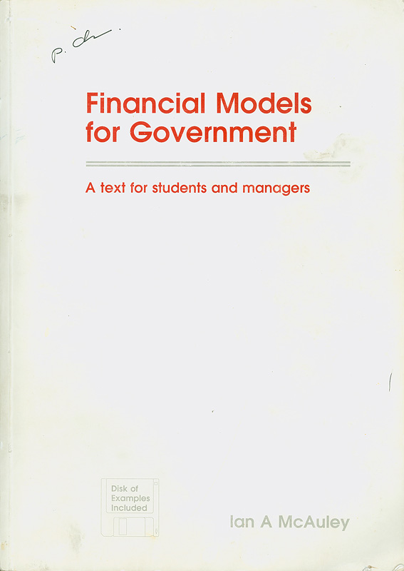 Financial models for government :a text for students and managers /Ian A. McAuley