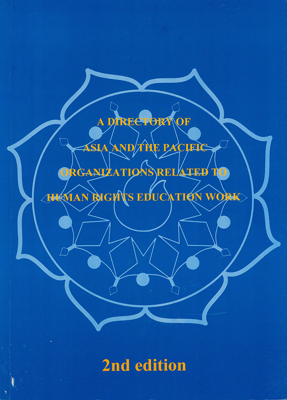 directory of Asia and the Pacific organizations :related to human rights education work /Asian RegionalResource Center for Human Rights Education
