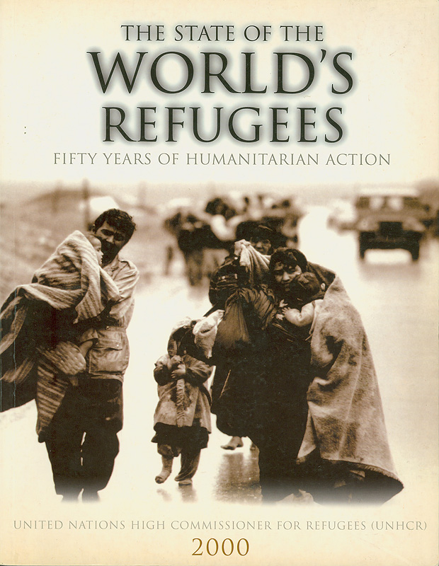 state of the world's refugees, 2000 :fifty years of humanitarian action||Fifty years of humanitarian action