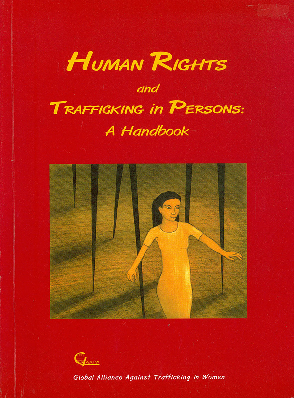 Human rights and trafficking in persons :a handbook /Elaine Pearson