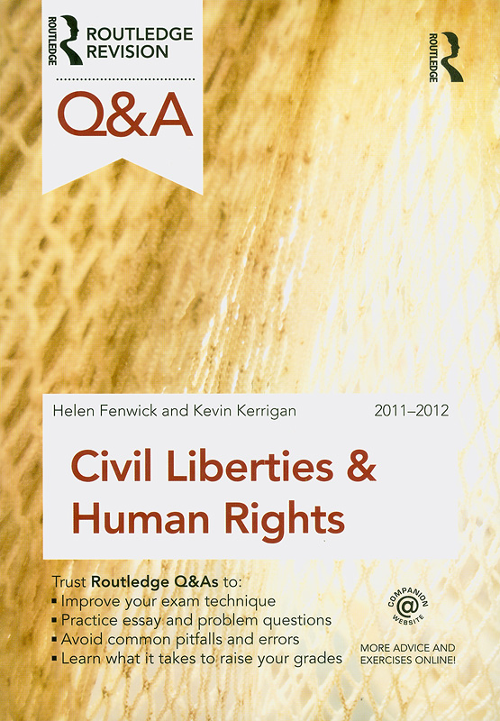 Civil liberties & human rights /Helen Fenwick, Kevin Kerrigan||Civil liberties and human rights||Routledge questions & answers series
