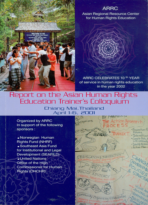 Report of the Asian Human rights education trainer's colloquium, 1-6 April 2001 Chiang Mai, Thailand /Asian Regional Resource Center||Asian Human rights education trainer's colloquium