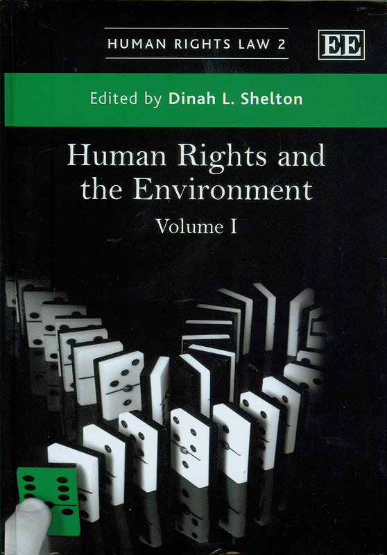 Human rights and the environment /edited by Dinah L. Shelton||Human rights law ;2