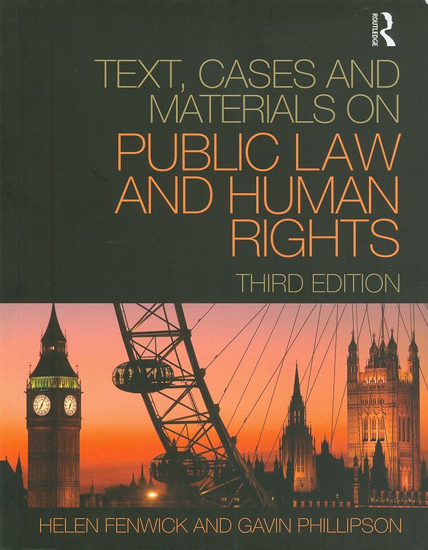 Text, cases, and materials on public law and human rights /Helen Fenwick and Gavin Phillipson