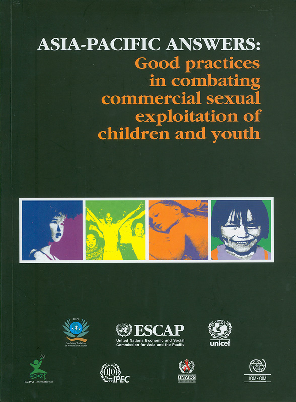 Asia-Pacific answers :good practices in combating commercial sexual exploitation of children and youth /United Nations Economic and Social Commission for Asia and the Pacific