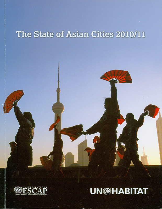 The state of Asian cities 2010/11 /United Nations Human Settlements Programme ||The state of Asian cities...
