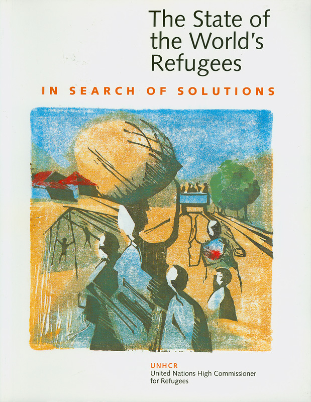 state of the world's refugees, 1995 : in search of solutions /United Nations Higher Commissioner for Refuees