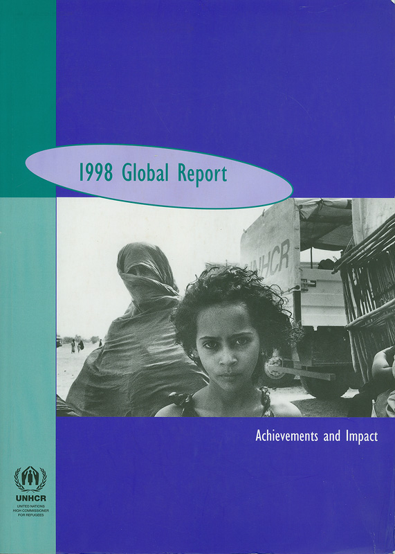 Global report 1998 UNHCR /UNHCR's Donor Relations and Resource Mobilization Service||1998 Global report : achievements and impact