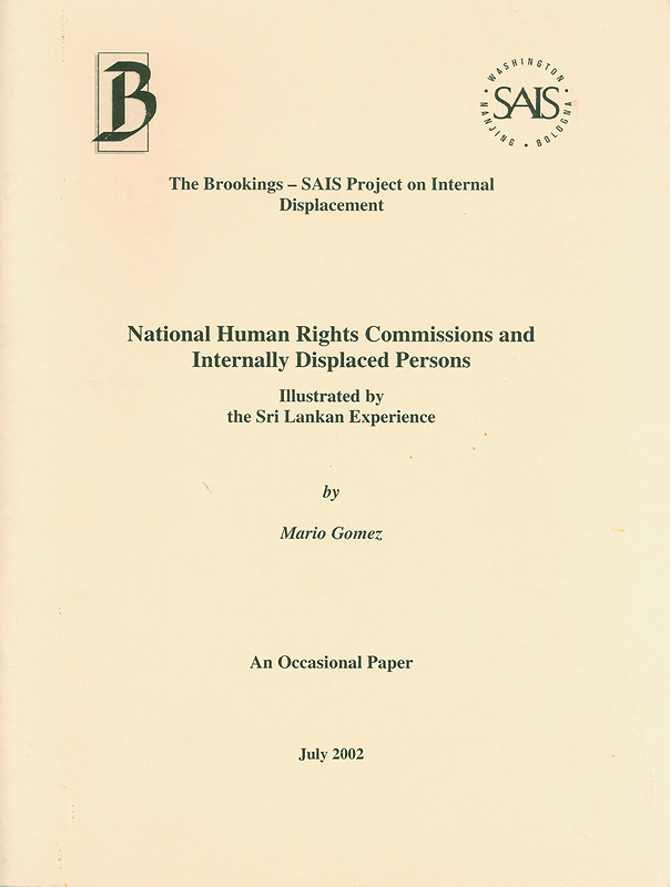 National human rights commissions and internally displaced persons :illustrated by the Sri Lankan experience /Mario Gomez||Occasional paper (Brookings-CUNY Project on Internal Displacement)