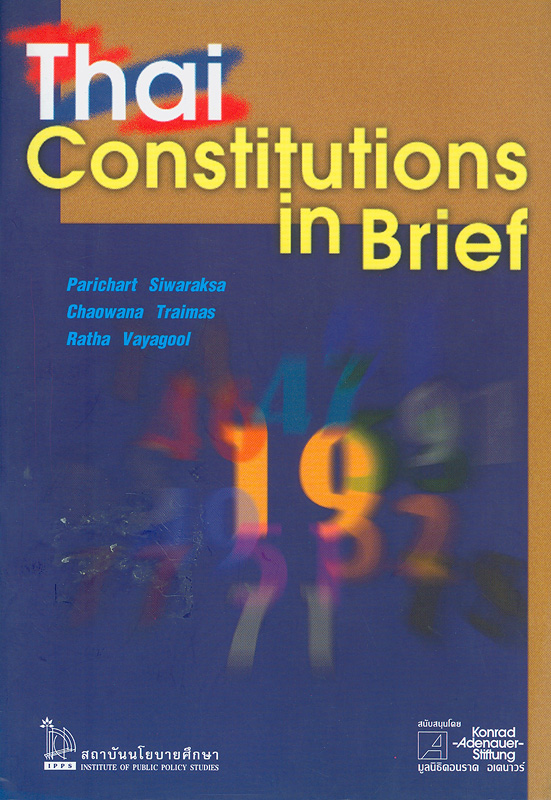 Thai constitutions in brief /Parichart Siwaraksa, Chaowana Traimas, Ratha Vayagool