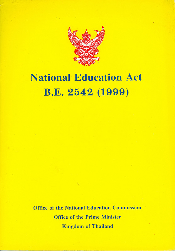 National Education Act of B.E. 2542 (1999) /Office of the National Education Commission ; Translated by Srinoi Povatong