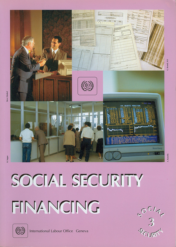 Social security financing /[T. Whitaker, editor] ; [produced by the Social Security Dept. of the International Labour Office ... ; prepared in conjunction with the International Training Centre of the ILO.]||Social security ;3