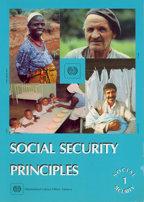 Social security principles /[editor, T. Whitaker] ; [produced by the Social Security Dept. of the International Labour Office... ; prepared in conjunction with the International Training Centre of the ILO]||Social security ;1