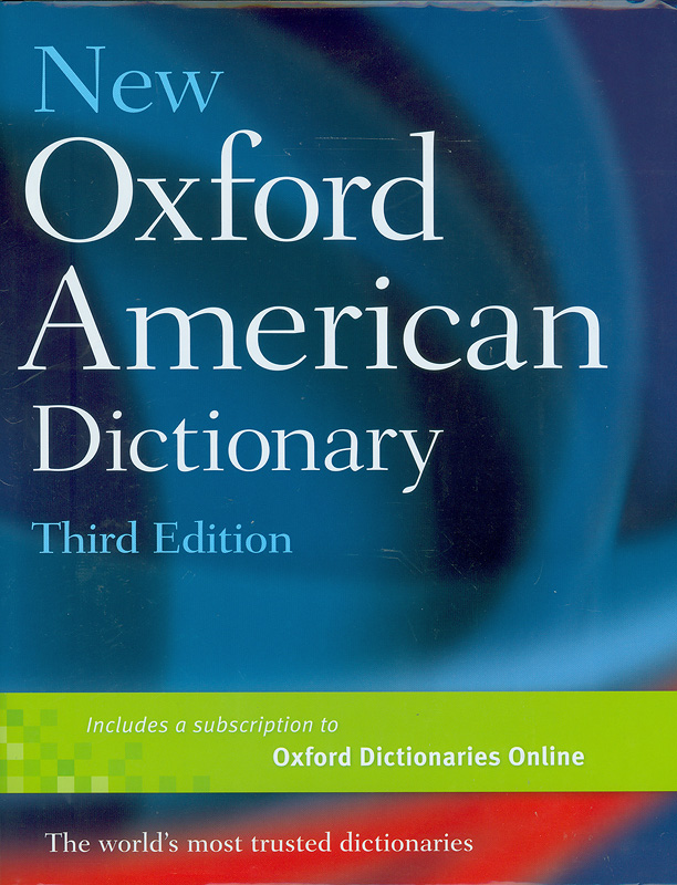 New Oxford American dictionary /edited by Angus Stevenson and Christine A. Lindberg