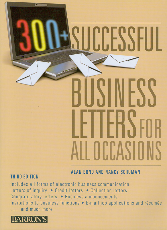 300+ successful business letters for all occasions /Alan Bond and Nancy Schuman||300 plus successful business letters for all occasions
