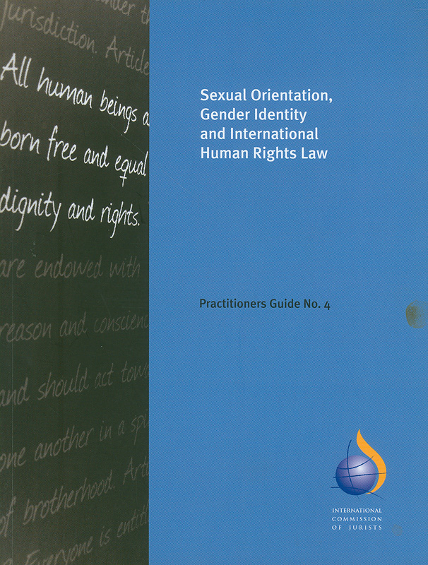 Sexual orientation, gender identity and international human rights law /International Commission of Jurists||Practitioners guide ;no. 4