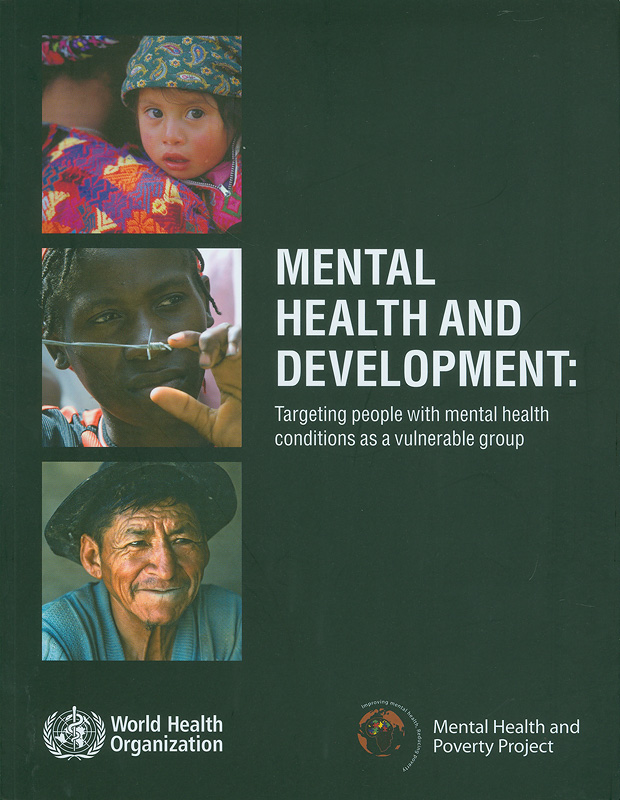 Mental health and development :targeting people with mental health conditions as a vulnerable group /Michelle Funk ... [et al].