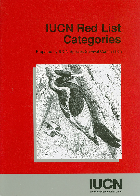 IUCN red list categories :prepared by the IUCN Species Survival Commission, as approved by the 40th meeting of the IUCN Council, Gland, Switzerland, 30 November 1994/IUCN Species Survival Commission