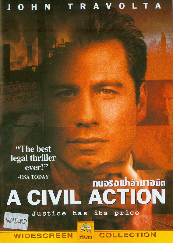 civil action[videorecording] /Touchstone Pictures and Paramount Pictures present a Wildwood Enterprises production ; produced by Scott Rudin, Robert Redford, Rachel Pfeffer ; screenplay by Steven Zaillian ; directed by Steven Zaillian||คนจริงฝ่าอำนาจมืด