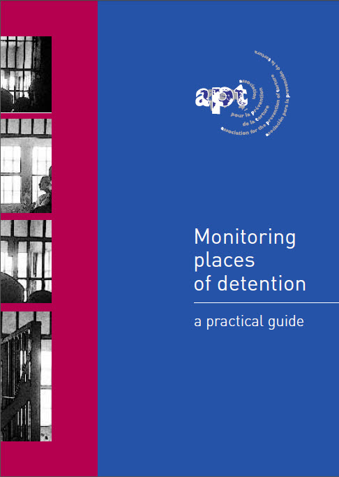 Monitoring places of detention :a practical guide /Association for the Prevention of Torture||การตรวจเยี่ยมสถานที่คุมขัง : คู่มือปฏิบัติ