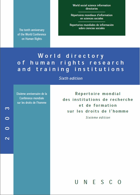 World directory of human rights research and training institutions/Prepared by the UNESCO Social and Human Sciences Documentation Centre in cooperation with the Division of Human Rights||World social science information directories