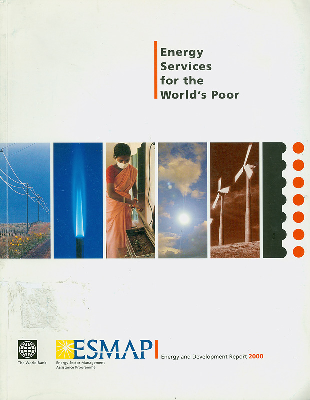 Energy services for the world's poor :energy and development report 2000 /[edited by Penelope J. Brook and Suzanne Smith]||Energy and development report ;2000