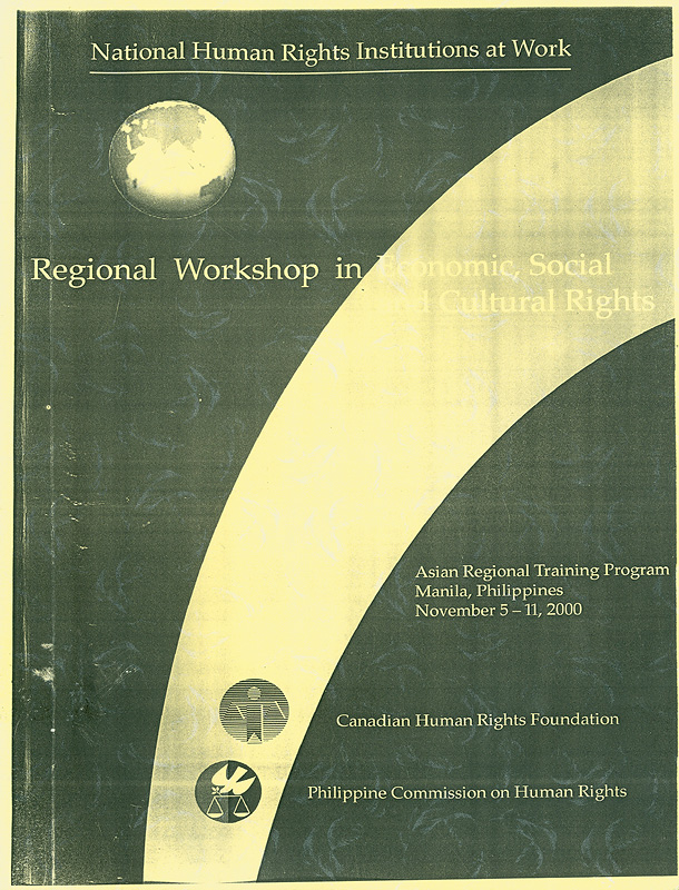National human rights institutions at work :regional workshop in economic, social and cultural rights, Manila Philippines, November 5-11, 2000 /Canada Human Rights Foundation, Philippine Commission on Human Rights||National human rights institutions at work : regional workshop in ESC rights (2000)