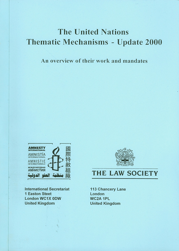 United Nations thematic mechanisms 2000 :an overview of their work and mandates /The Law Society||An overview of their work and mandates