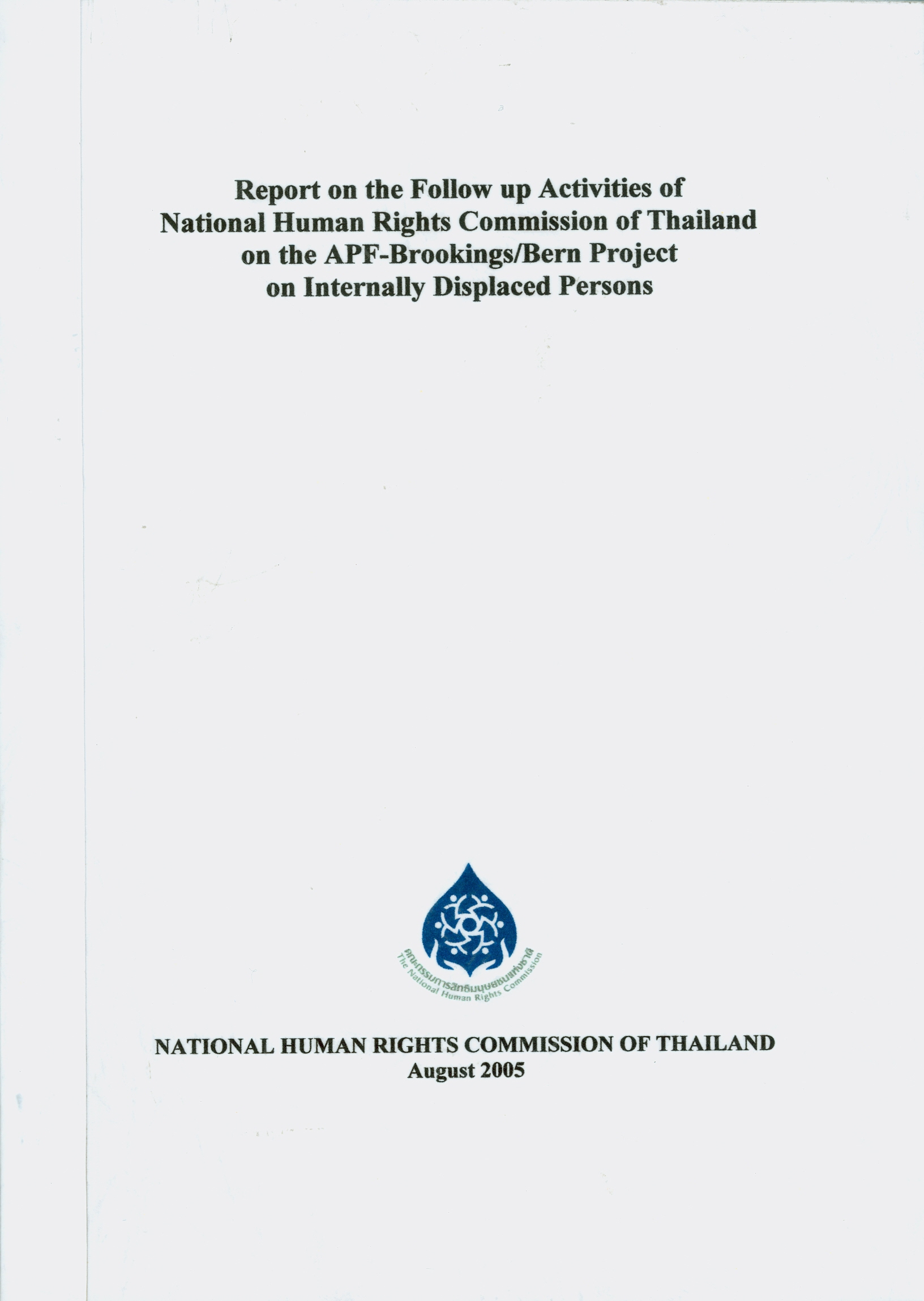 Report on the follow up activities of National Human Rights Commission of Thailand on the APF-Brookings/Bern project on internally displaced persons /National Human Rights Commission of Thailand