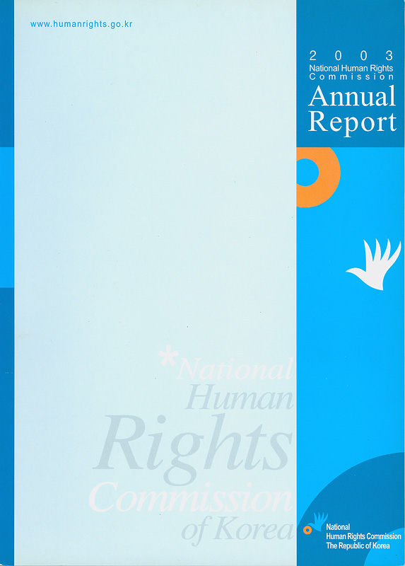 Annual report 2003 National Human Rights Commission /National Human Rights Commission, the Republic of Korea||National Human Rights Commission The Republic of Korea Annual Report |Annual report  National Human Rights Commission The Republic of Korea