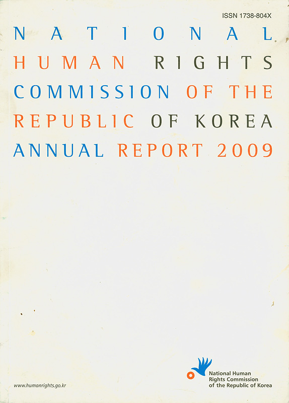 Annual report 2009 National Human Rights Commission of the Republic of Korea /National Human Rights Commission of the Republic of Korea||National Human Rights Commission The Republic of Korea Annual Report|Annual report National Human Rights Commission The Republic of Korea