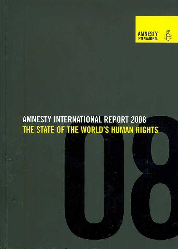 Amnesty International report 2008 : the state of the world's human rights /Amnesty International||Report Amnesty International |Amnesty International Report