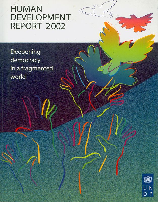 Human development report 2002 :deepening democracy in a fragmented world/United Nations Development Programme ||Human development report United Nations Development Programme |Deepening democracy in a fragmented world