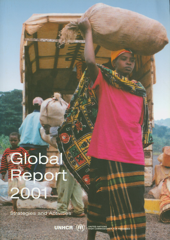 Global report 2001 UNHCR /UNHCR's Donor Relations and Resource Mobilization Service  Global report 2001 : strategies and activities