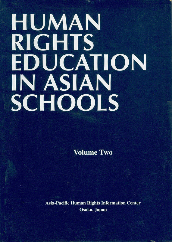 Human rights education in Asian schools. Volume two /Asia-Pacific Human Rights Information Center||Human rights education in Asian schools