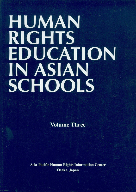 Human rights education in Asian schools. Volume three /Asia-Pacific Human Rights Information Center||Human rights education in Asian schools