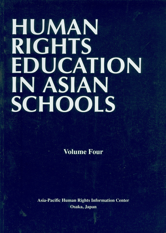Human rights education in Asian schools. Volume four /Asia-Pacific Human Rights Information Center||Human rights education in Asian schools