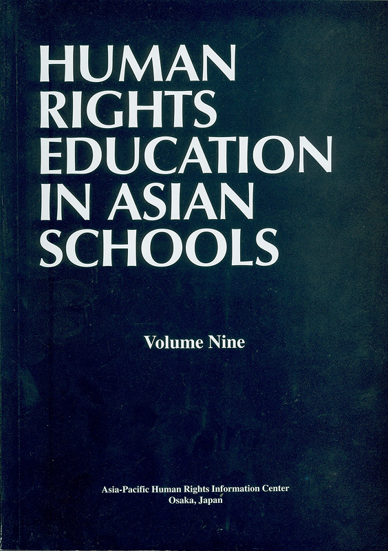 Human rights education in Asian schools. Volume nine /Asia-Pacific Human Rights Information Center||Human rights education in Asian schools