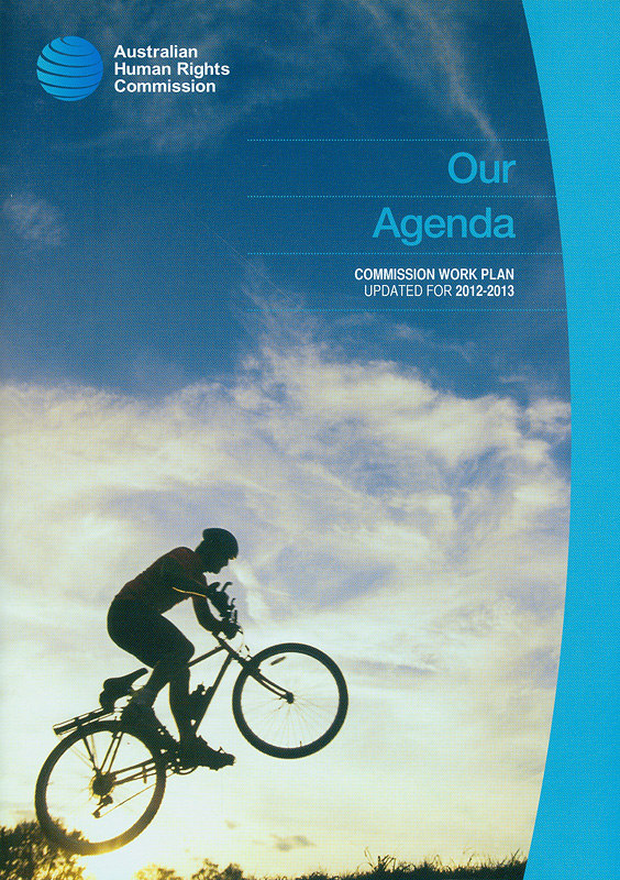 Our agenda :Commission work plan updated for 2012-2013 /Australian Human Rights Commission