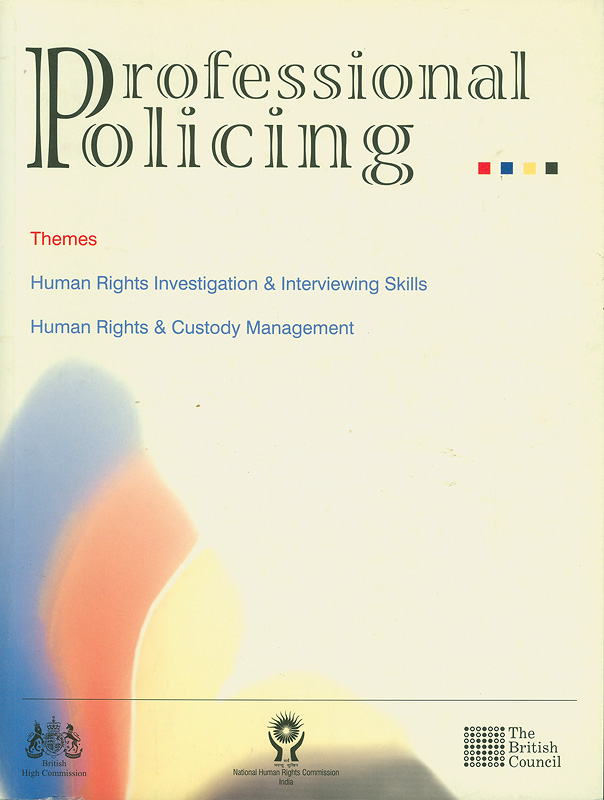 Professional policing :human rights investigation & interviewing skills human rights & custody management /The British Council