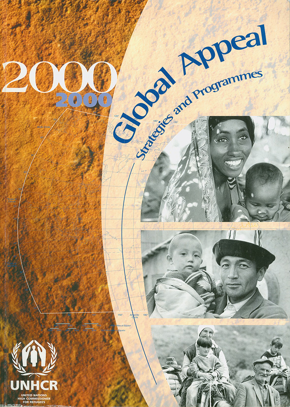 Global appeal 2000 :strategies and programmes /UNHCR's Donor Relations and Resource Mobilization Service  Global appeal : strategies and programmes
