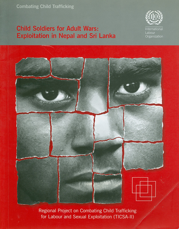 Child soldiers for adult wars :exploitation in Nepal and Sri Lanka /International Labour Organization