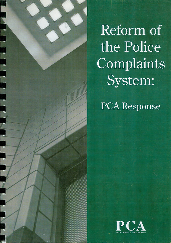 Reform of the police complaints system :PCA response /Policy Complaints Authority