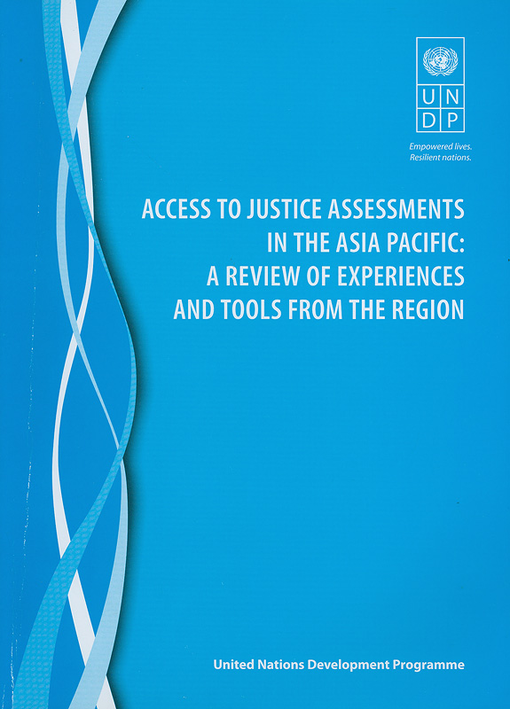 Access to justice in assessments in the Asia Pacific :a review of experiences and tools from the region /Ramani Jayasundere