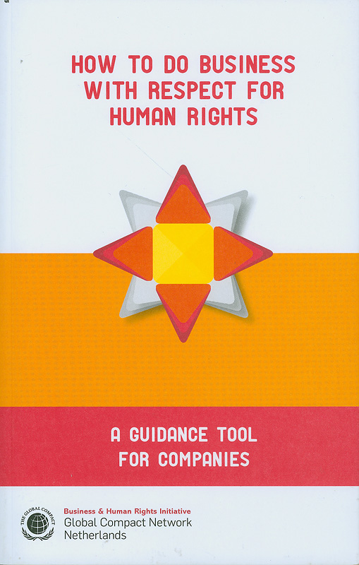 How to do business with respect for human rights :a guidance tool for companies /Global Compact Network